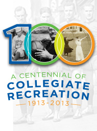 A Centennial of Collegiate Recreation